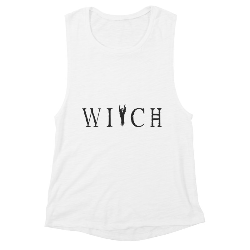 WITCH Women's Muscle Tank by True To My Wyrd's Artist Shop