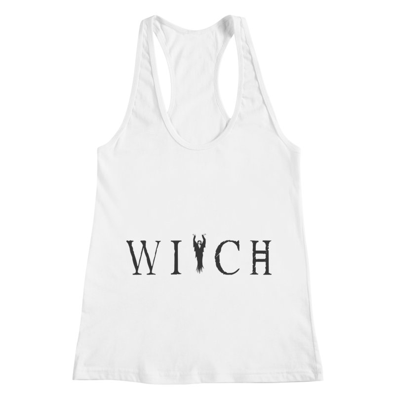 WITCH Women's Racerback Tank by True To My Wyrd's Artist Shop