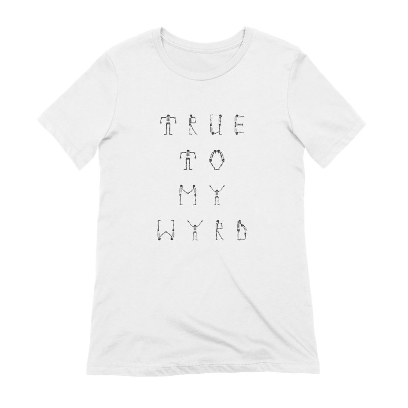 True To My Wyrd Women's Extra Soft T-Shirt by True To My Wyrd's Artist Shop