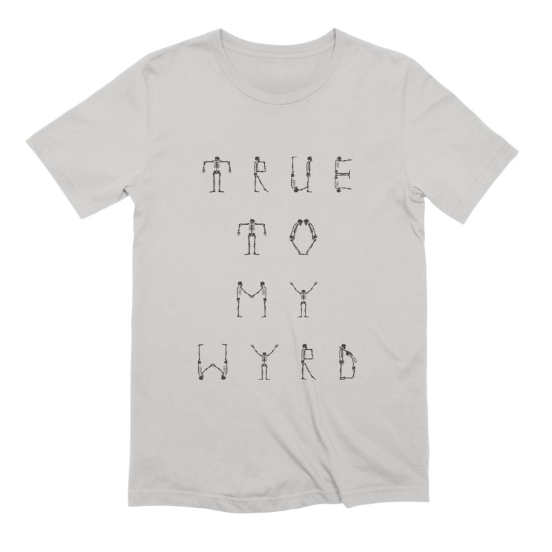 True To My Wyrd Men's Extra Soft T-Shirt by True To My Wyrd's Artist Shop