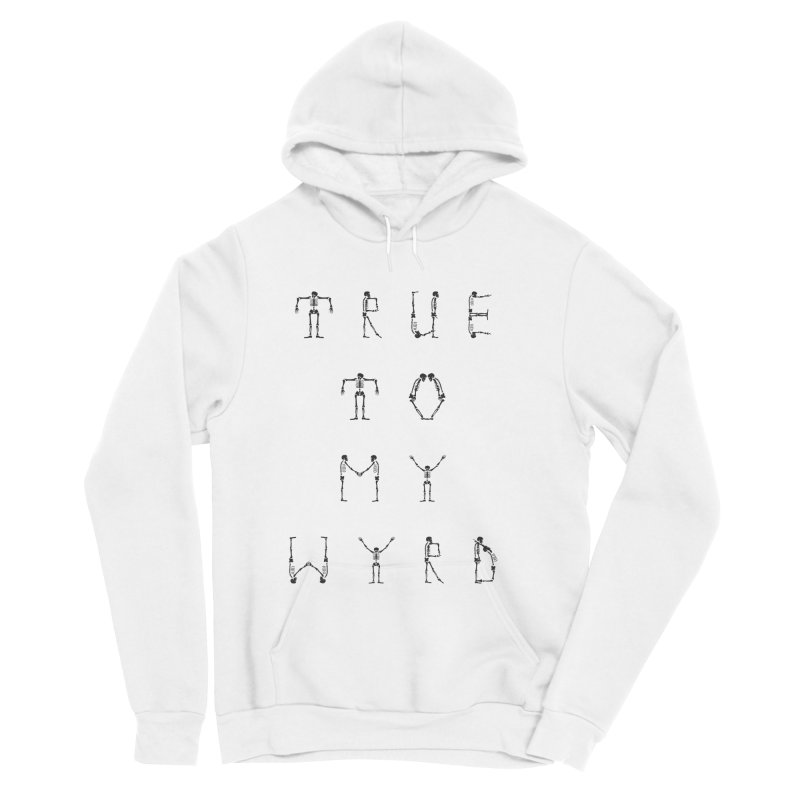 True To My Wyrd Women's Sponge Fleece Pullover Hoody by True To My Wyrd's Artist Shop