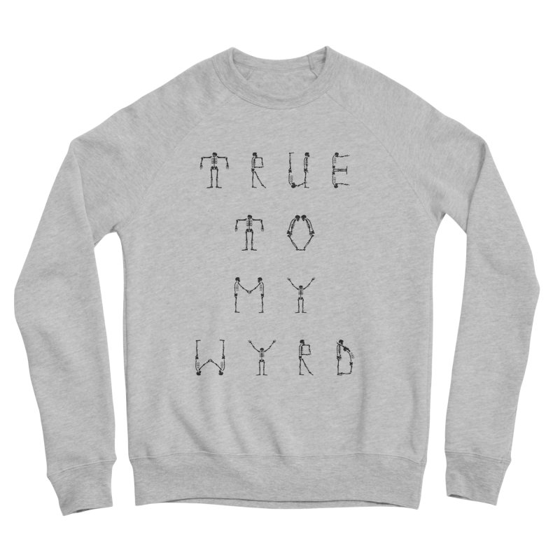 True To My Wyrd Men's Sponge Fleece Sweatshirt by True To My Wyrd's Artist Shop