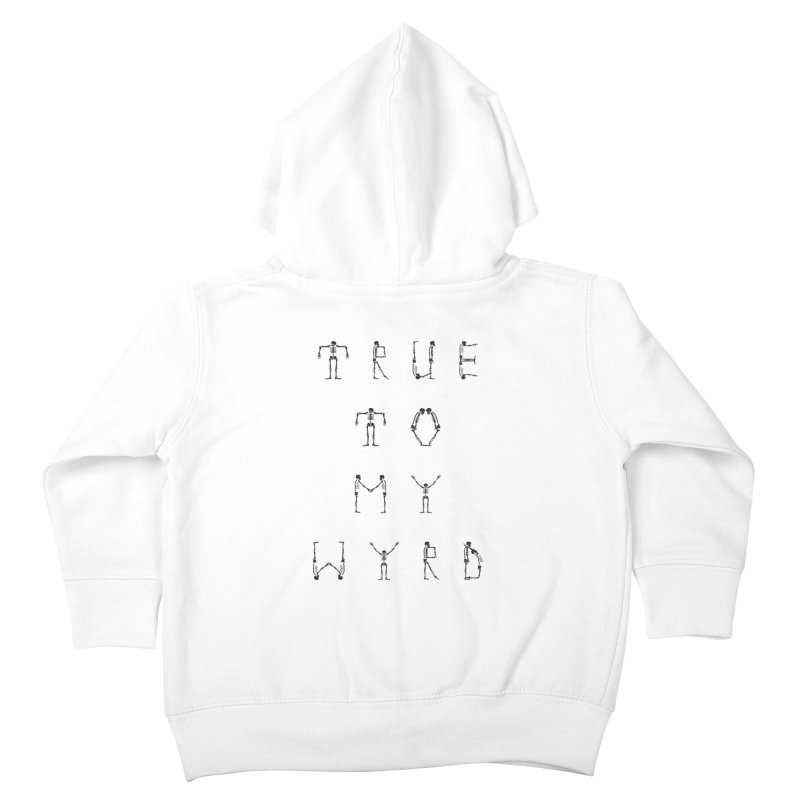 True To My Wyrd Kids Toddler Zip-Up Hoody by True To My Wyrd's Artist Shop