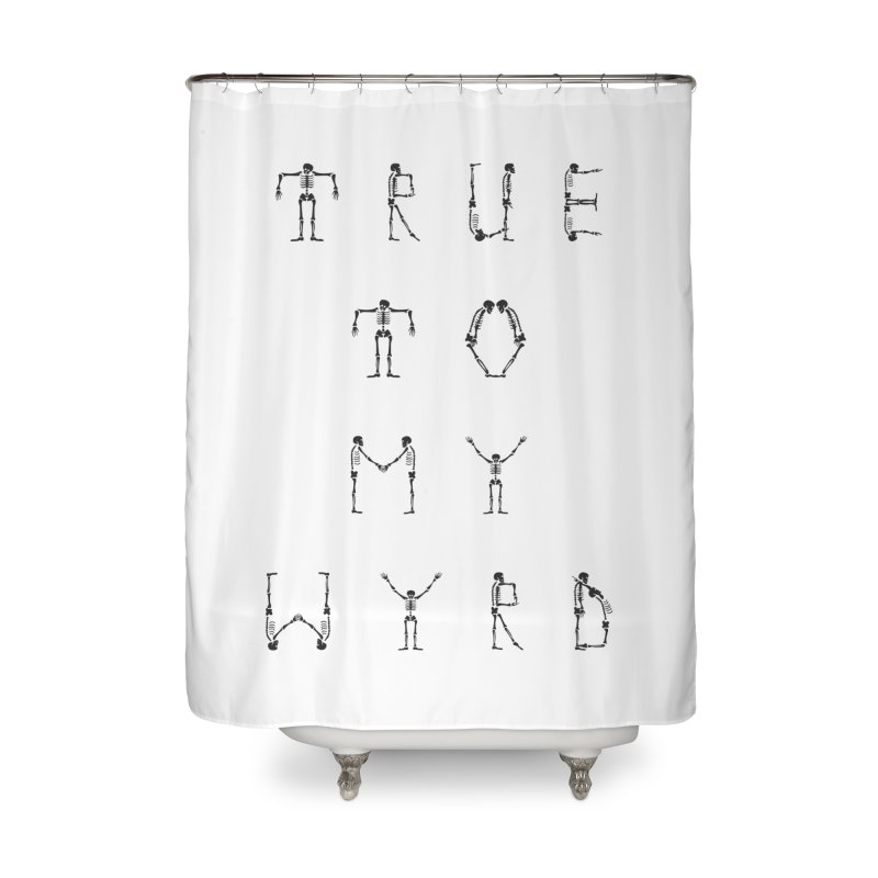 True To My Wyrd Home Shower Curtain by True To My Wyrd's Artist Shop