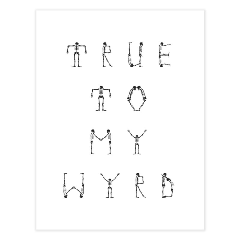 True To My Wyrd Home Fine Art Print by True To My Wyrd's Artist Shop