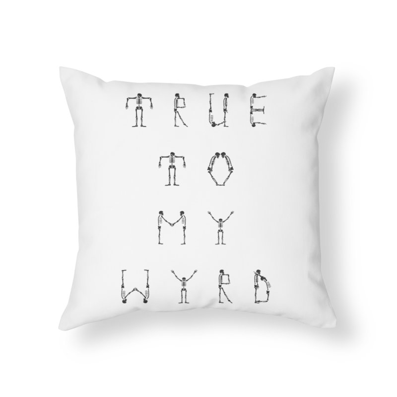 True To My Wyrd Home Throw Pillow by True To My Wyrd's Artist Shop