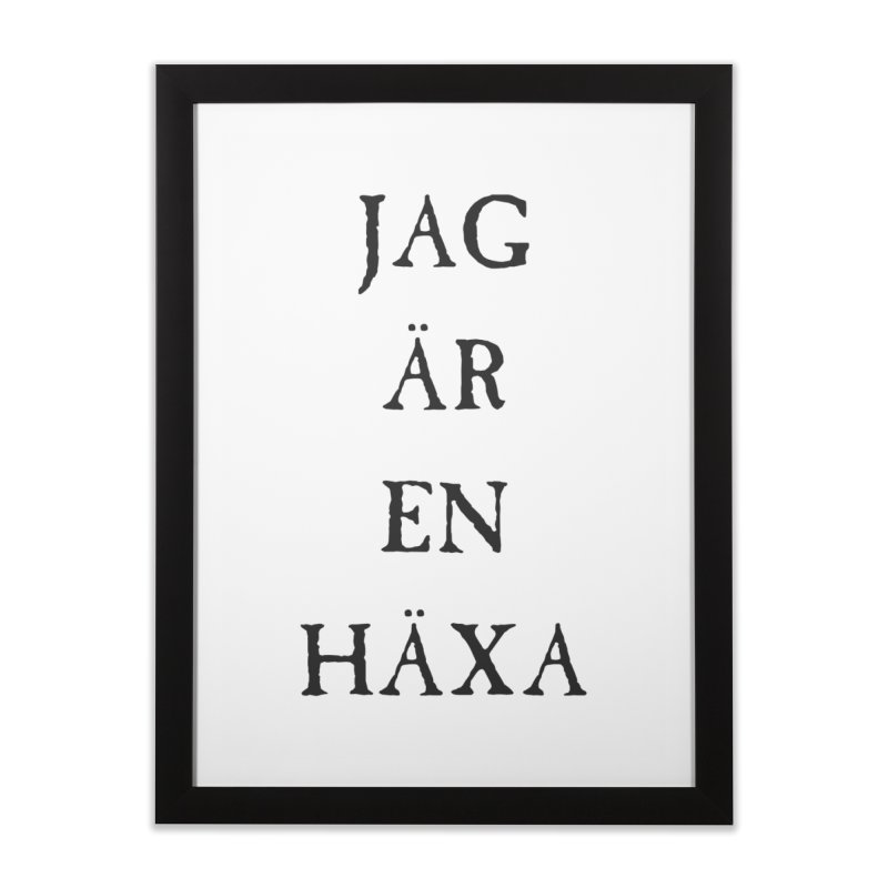 Jag är en häxa Home Framed Fine Art Print by True To My Wyrd's Artist Shop