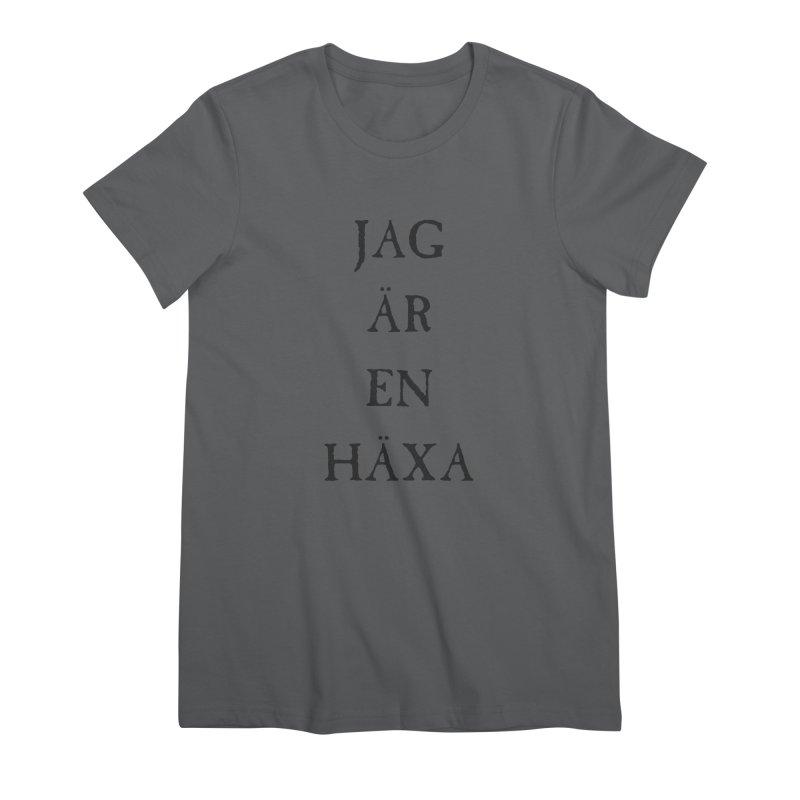 Jag är en häxa Women's Premium T-Shirt by True To My Wyrd's Artist Shop