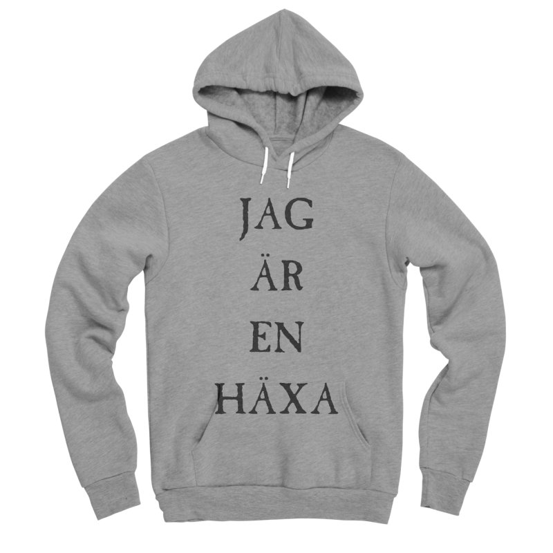 Jag är en häxa Women's Sponge Fleece Pullover Hoody by True To My Wyrd's Artist Shop