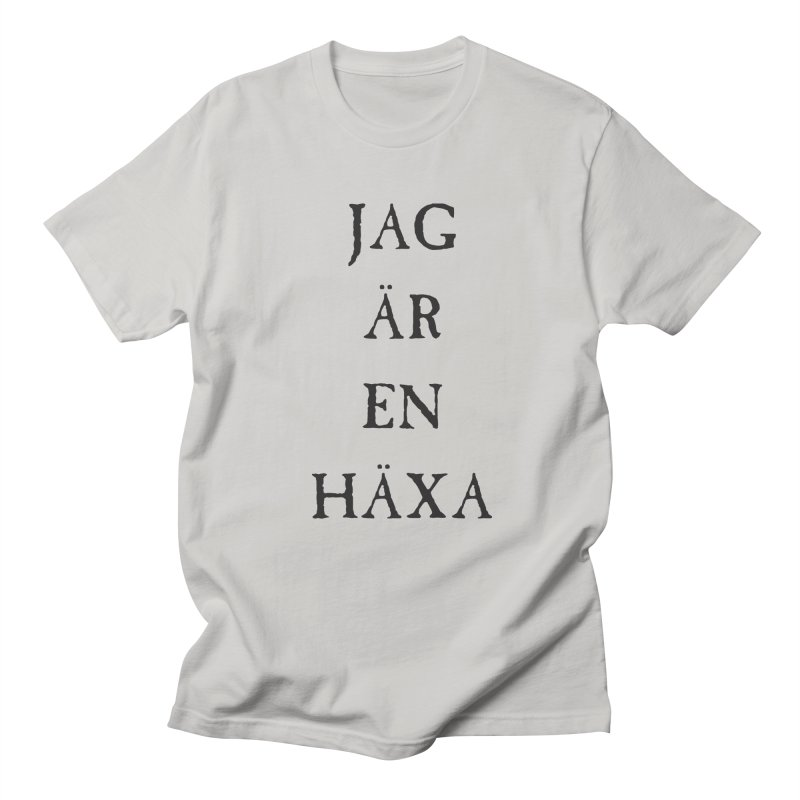 Jag är en häxa Women's Regular Unisex T-Shirt by True To My Wyrd's Artist Shop