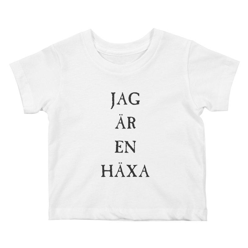 Jag är en häxa Kids Baby T-Shirt by True To My Wyrd's Artist Shop