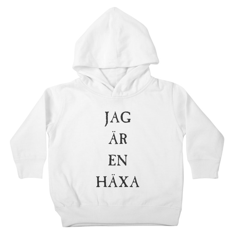 Jag är en häxa Kids Toddler Pullover Hoody by True To My Wyrd's Artist Shop