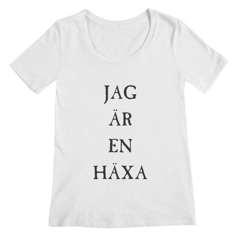 Jag är en häxa Women's Regular Scoop Neck by True To My Wyrd's Artist Shop