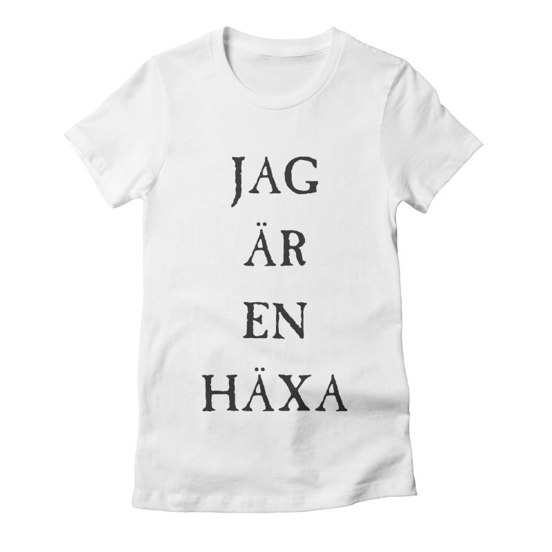 Jag är en häxa Women's Fitted T-Shirt by True To My Wyrd's Artist Shop