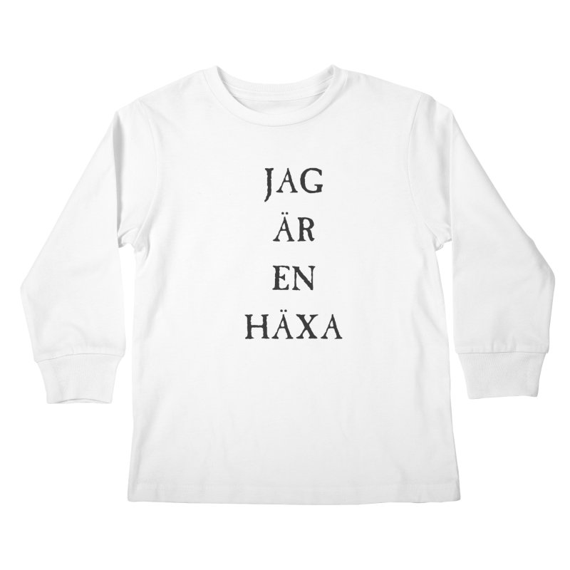 Jag är en häxa Kids Longsleeve T-Shirt by True To My Wyrd's Artist Shop