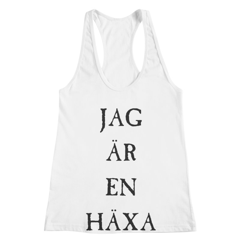 Jag är en häxa Women's Racerback Tank by True To My Wyrd's Artist Shop