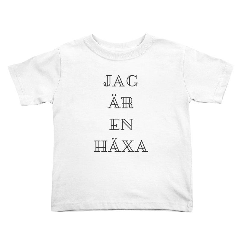 Jag är en häxa Kids Toddler T-Shirt by True To My Wyrd's Artist Shop