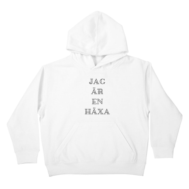 Jag är en häxa Kids Pullover Hoody by True To My Wyrd's Artist Shop
