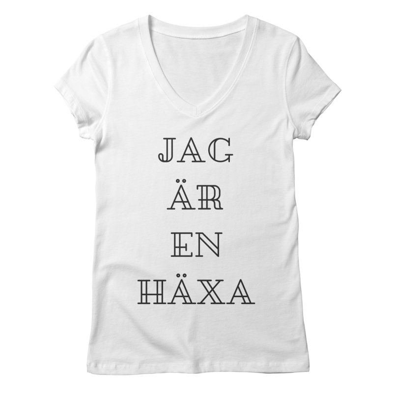 Jag är en häxa Women's Regular V-Neck by True To My Wyrd's Artist Shop