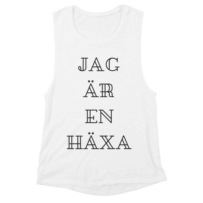 Jag är en häxa Women's Muscle Tank by True To My Wyrd's Artist Shop