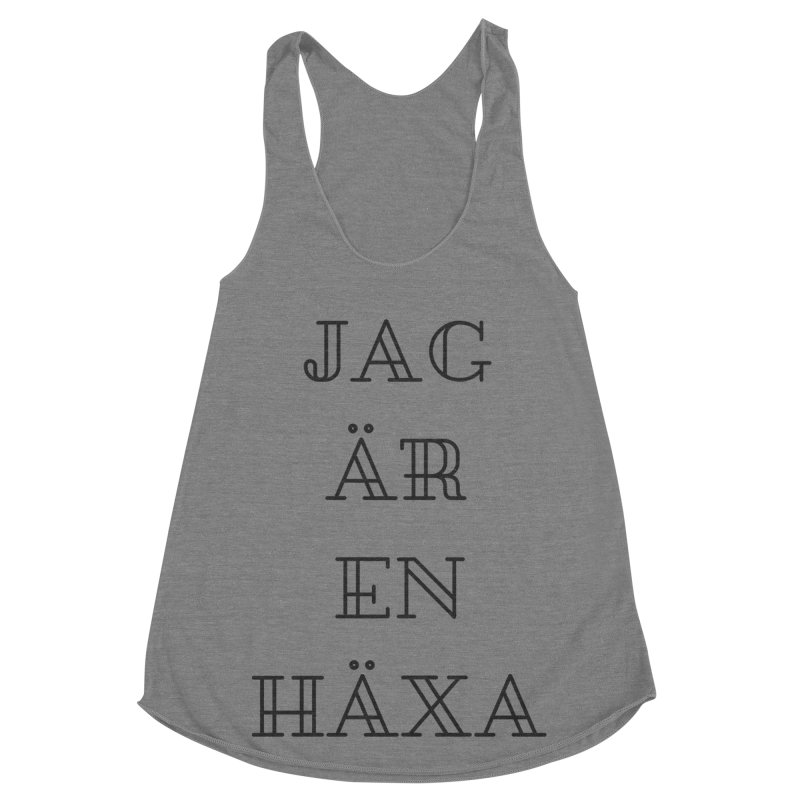 Jag är en häxa Women's Racerback Triblend Tank by True To My Wyrd's Artist Shop