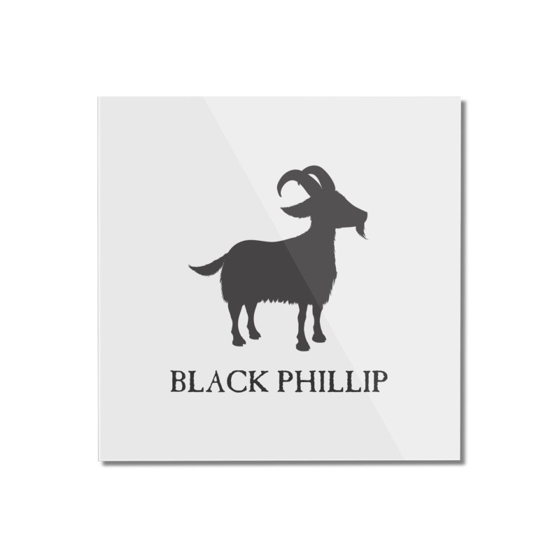 Black Phillip II Home Mounted Acrylic Print by True To My Wyrd's Artist Shop