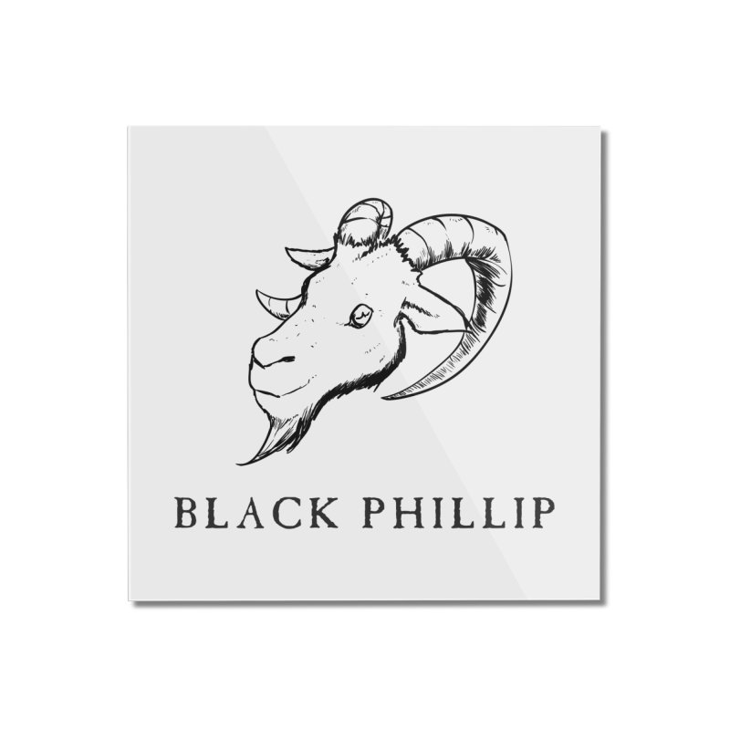 Black Phillip III Home Mounted Acrylic Print by True To My Wyrd's Artist Shop