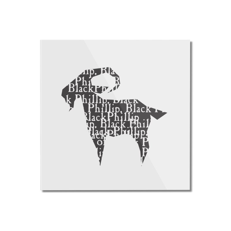 Black Phillip V Home Mounted Acrylic Print by True To My Wyrd's Artist Shop