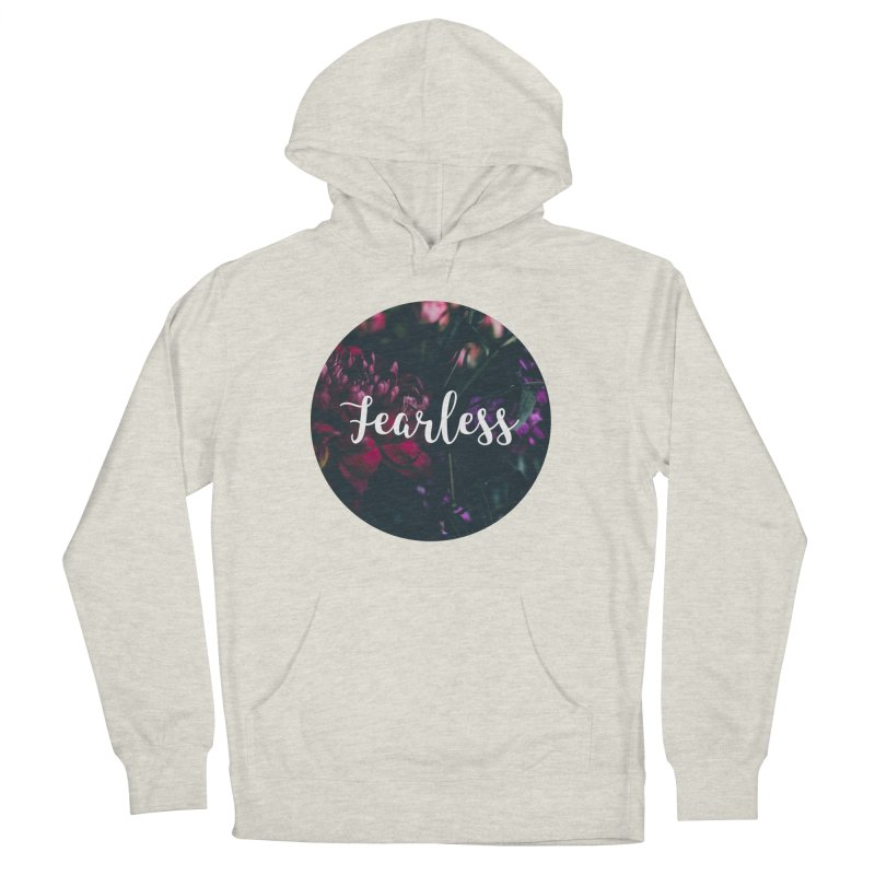 Fearless Women's French Terry Pullover Hoody by True Words's Artist Shop