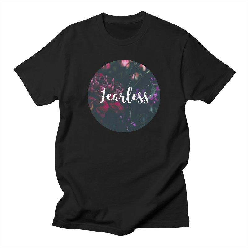 Fearless Women's Regular Unisex T-Shirt by True Words's Artist Shop