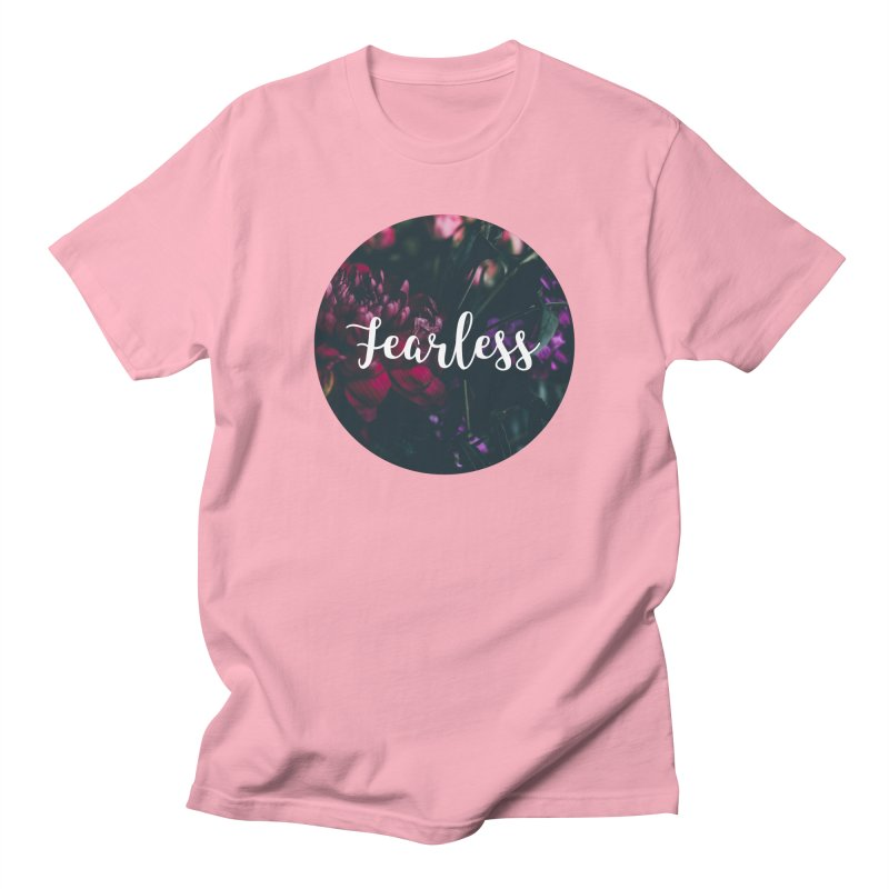 Fearless Women's T-Shirt by True Words's Artist Shop
