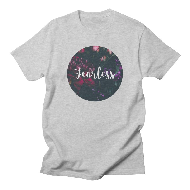 Fearless Women's Regular Unisex T-Shirt by True Words's Artist Shop