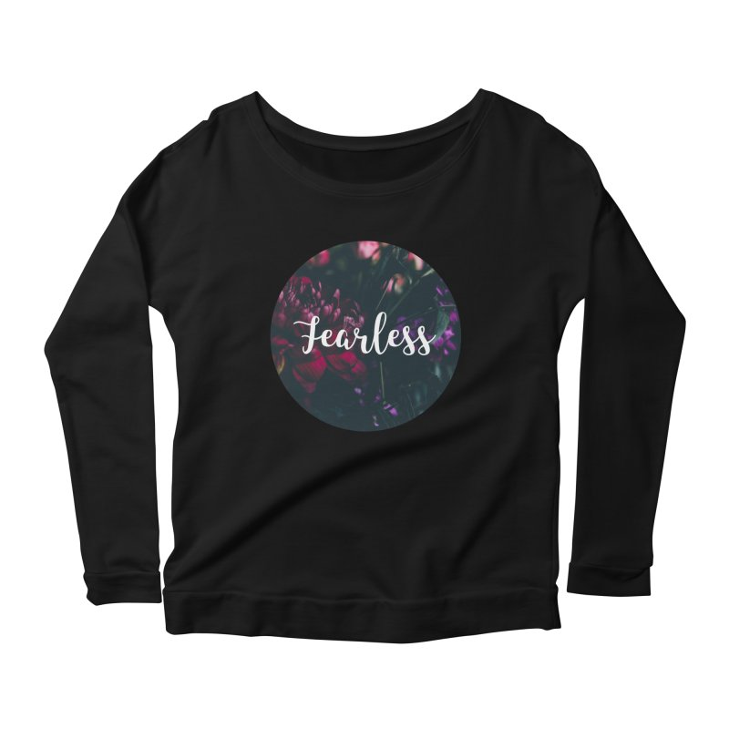 Fearless Women's Scoop Neck Longsleeve T-Shirt by True Words's Artist Shop