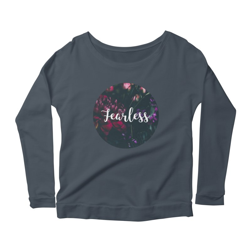 Fearless Women's Longsleeve T-Shirt by True Words's Artist Shop
