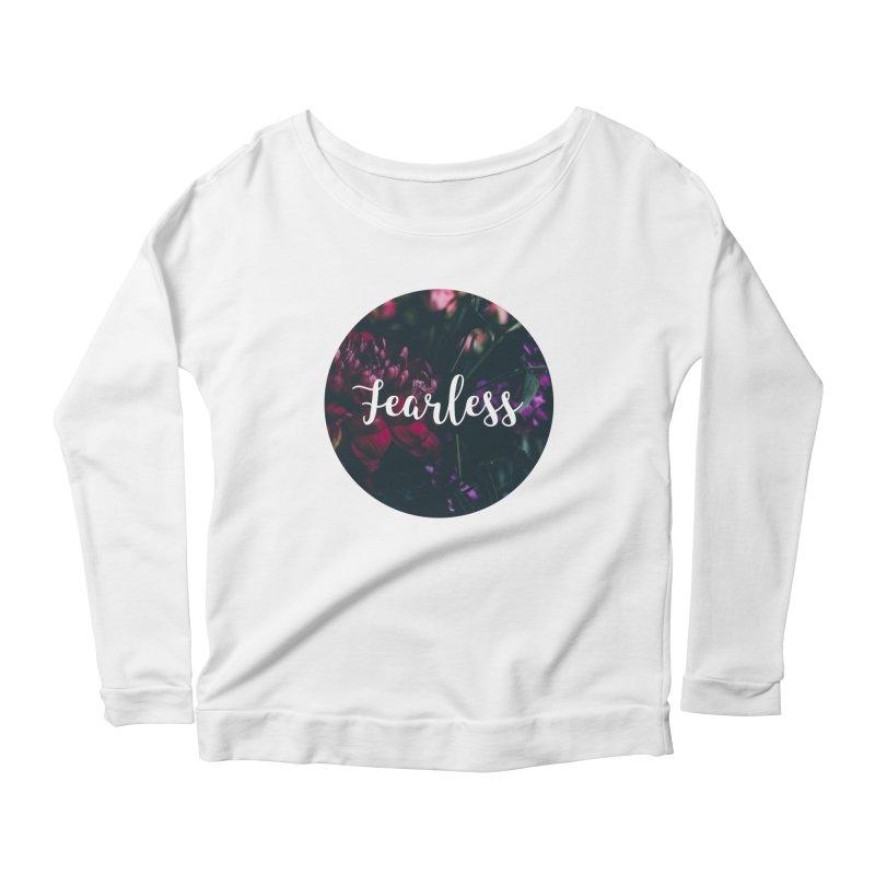 Fearless Women's Longsleeve T-Shirt by True Words's Artist Shop