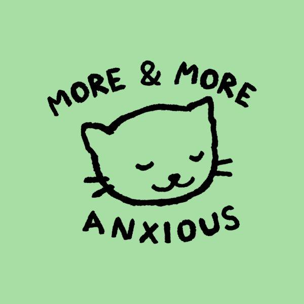 image for More & More Anxious