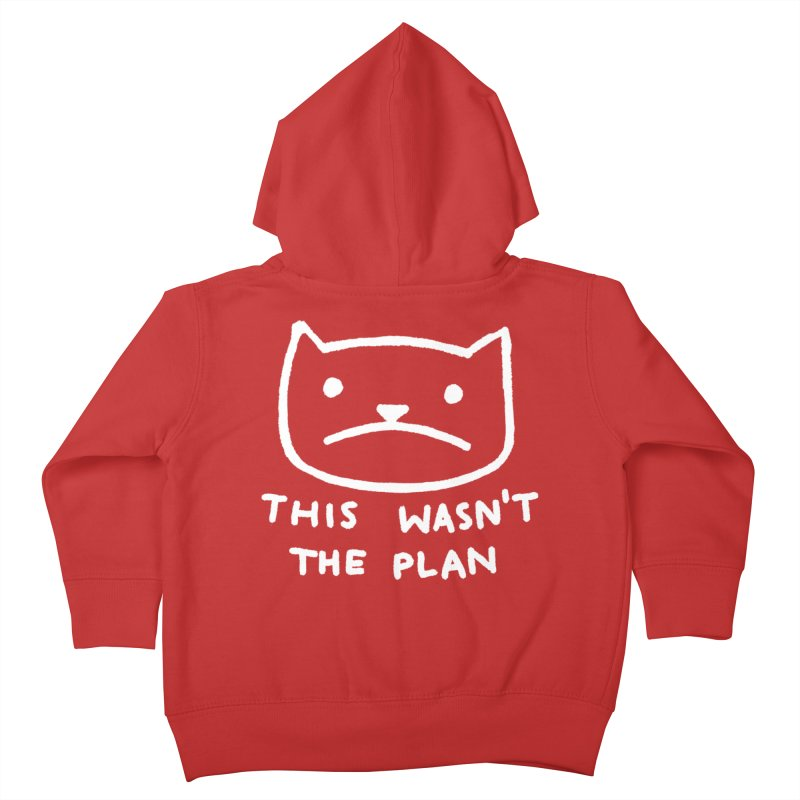 THIS WASN'T THE PLAN Kids Toddler Zip-Up Hoody by TRUFFLEPIG