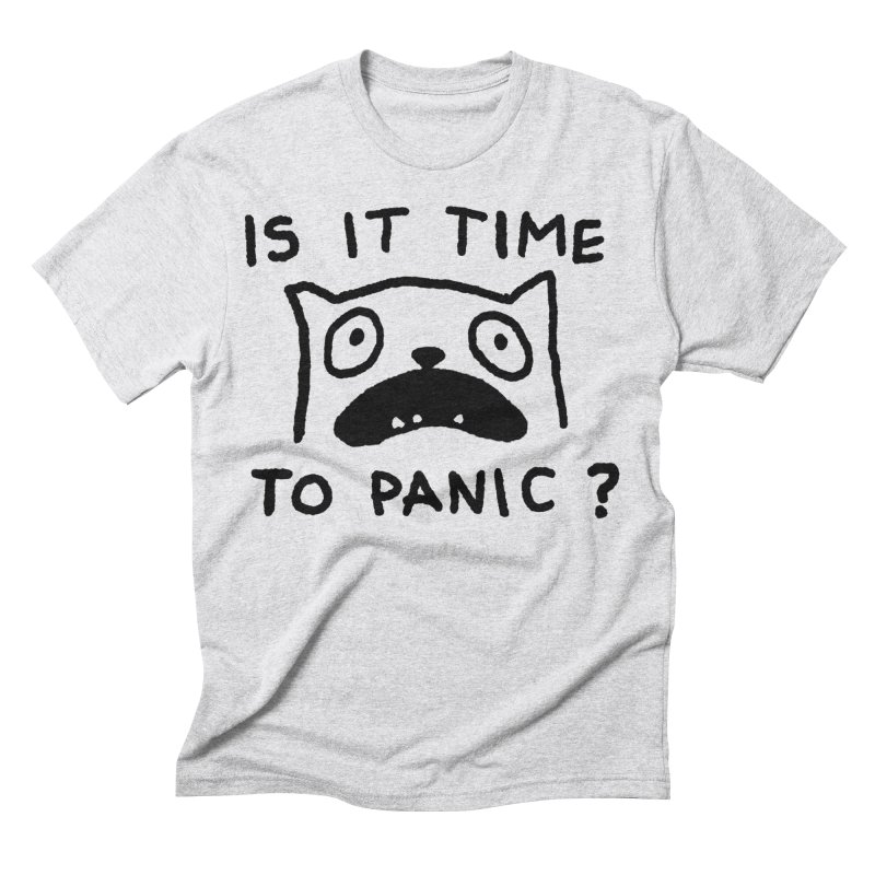 IS IT TIME TO PANIC? Men's T-Shirt by TRUFFLEPIG
