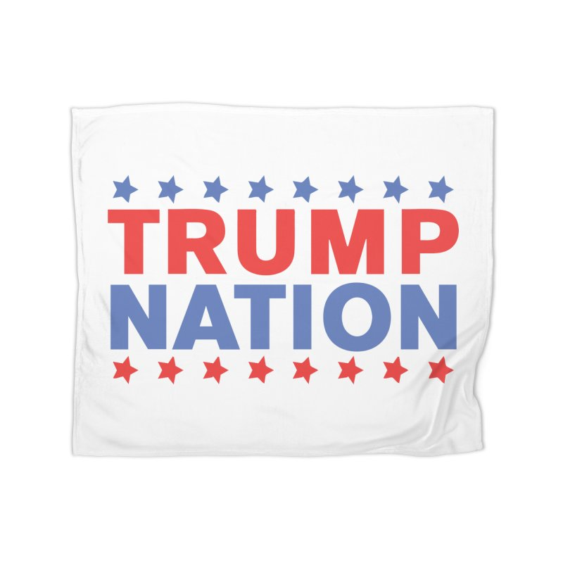 Trump Nation Home Blanket by Trump Nation