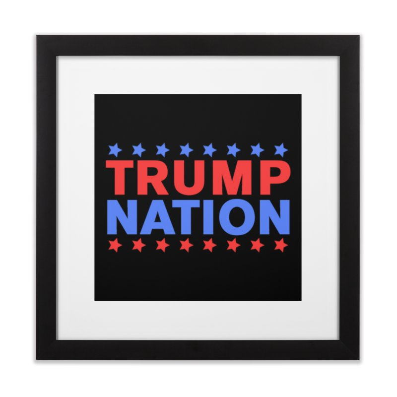 Trump Nation Home Framed Fine Art Print by Trump Nation