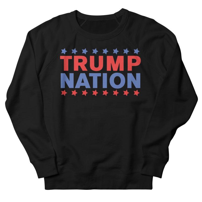 Trump Nation Women's Sweatshirt by Trump Nation