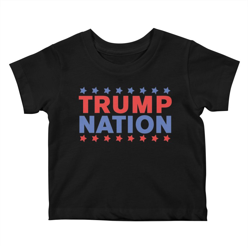 Trump Nation Kids Baby T-Shirt by Trump Nation