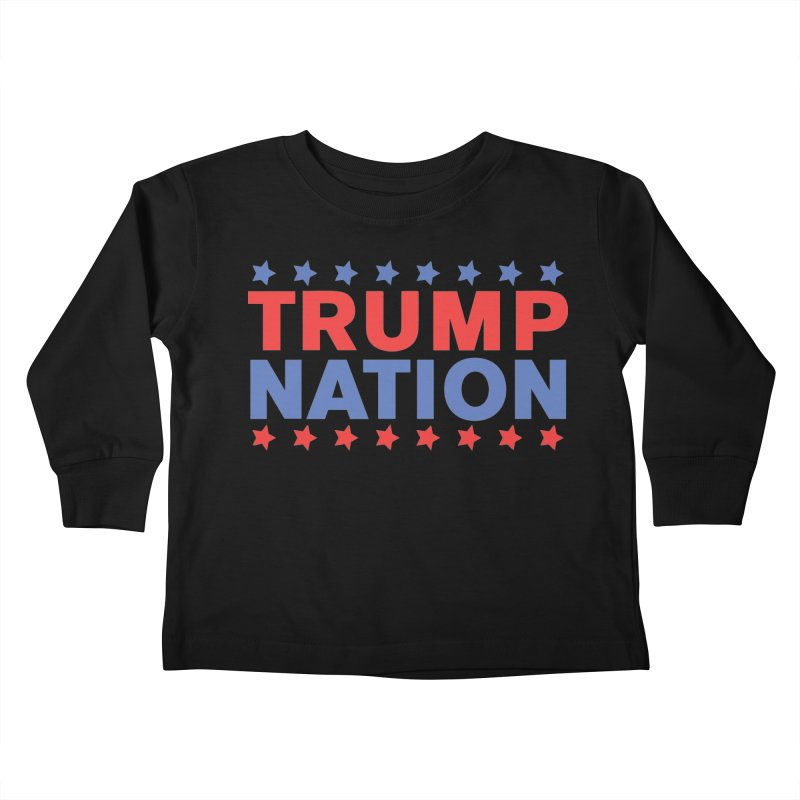 Trump Nation Kids Toddler Longsleeve T-Shirt by Trump Nation