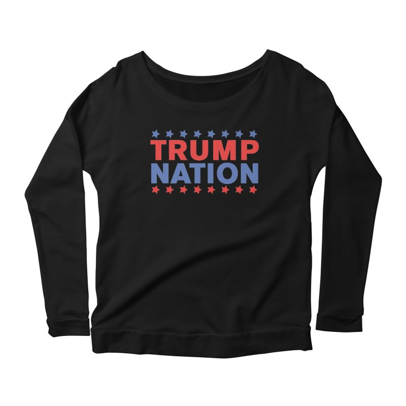 Trump Nation Women's Longsleeve Scoopneck  by Trump Nation