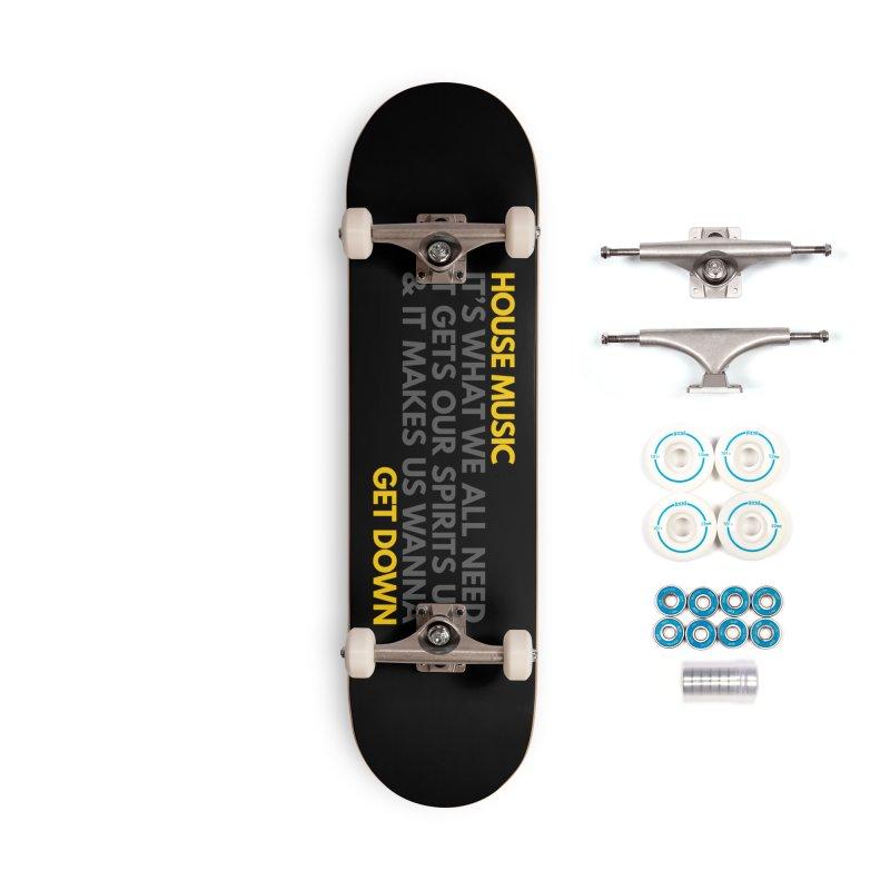 House Music Lyric Horizontal Accessories Skateboard by Tru Musica Merchandise