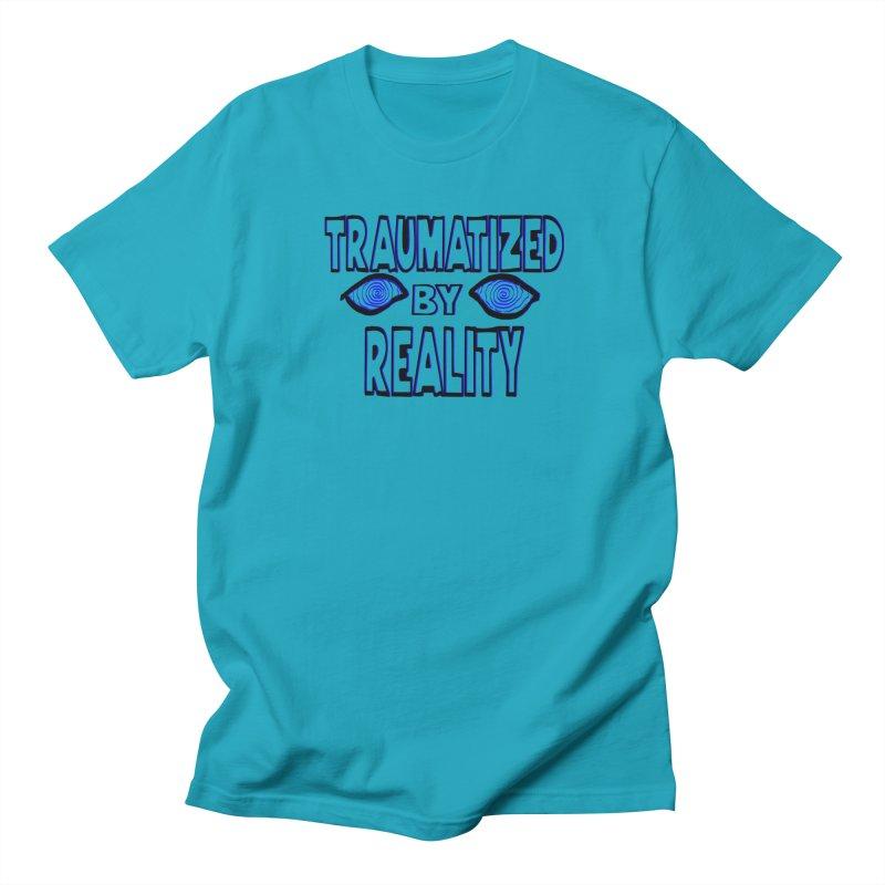 Traumatized by Reality Men's Regular T-Shirt by truthpup's Artist Shop
