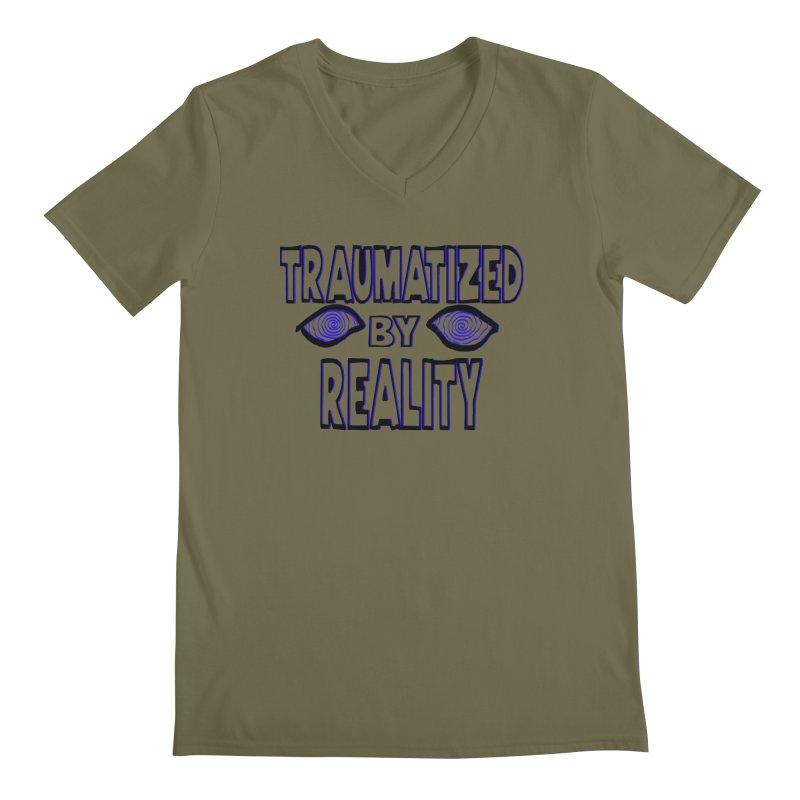 Traumatized by Reality Men's Regular V-Neck by truthpup's Artist Shop
