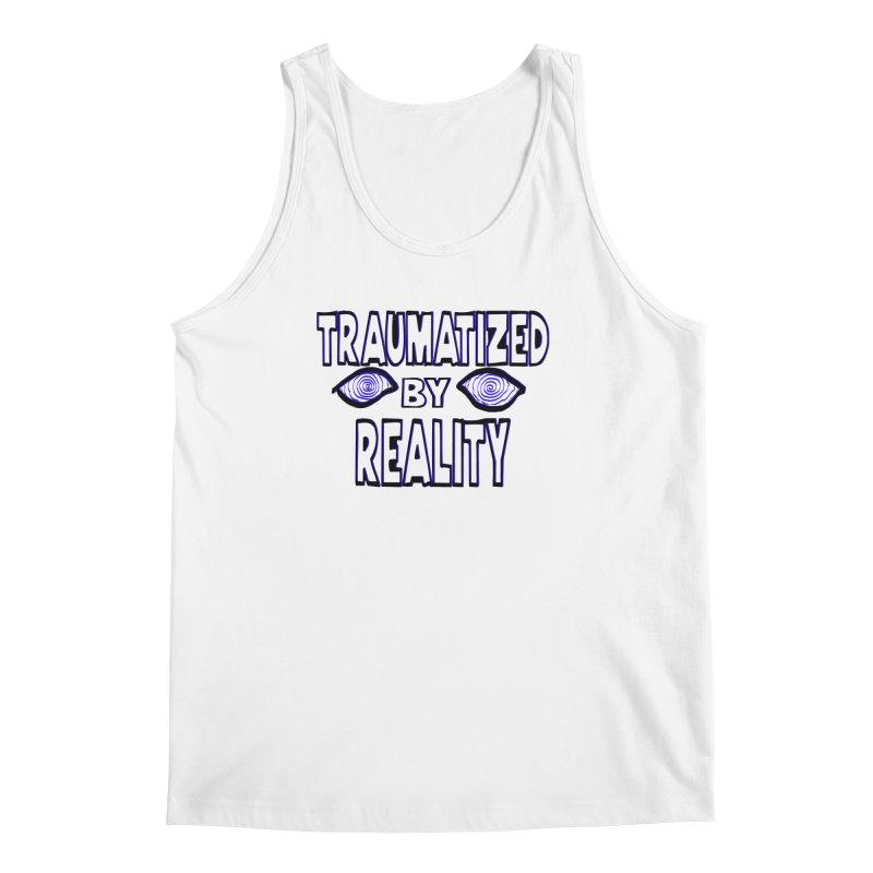 Traumatized by Reality Men's Regular Tank by truthpup's Artist Shop
