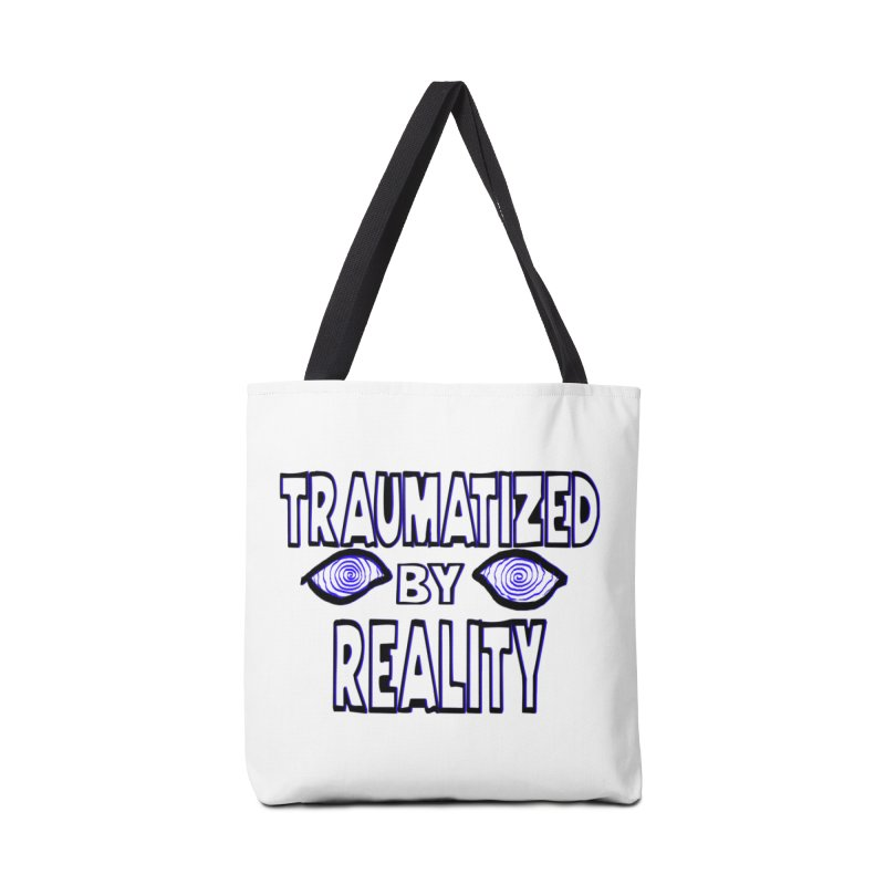 Traumatized by Reality Accessories Tote Bag Bag by truthpup's Artist Shop