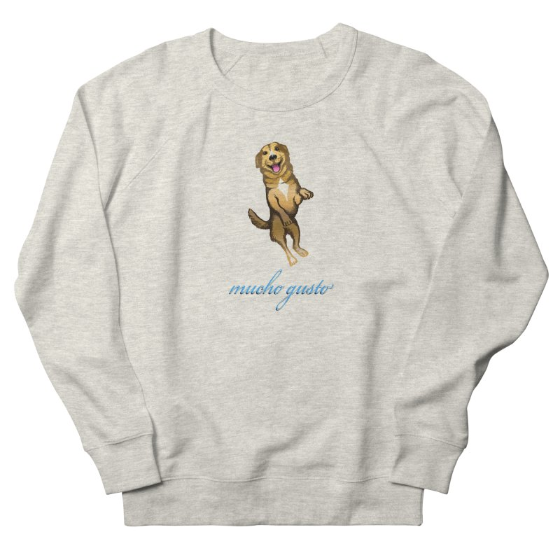 Mucho Gusto Men's French Terry Sweatshirt by truthpup's Artist Shop